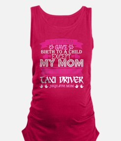 Every Mom Gave Birth To Child Taxi Driver Tank Top