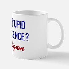 Too Stupid For Science Mug