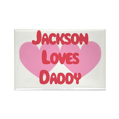 Jackson Loves Daddy Rectangle Magnet