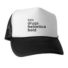 Sex, Drugs, Helvetica Bold (B Trucker Hat