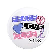 "PEACE LOVE CURE SIDS 3.5"" Button"