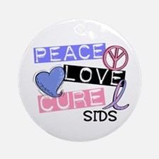 PEACE LOVE CURE SIDS Ornament (Round)