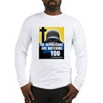 The GOP Is Watching! Long Sleeve T-Shirt