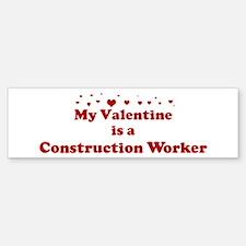 Valentine: Construction Worke Bumper Bumper Bumper Sticker