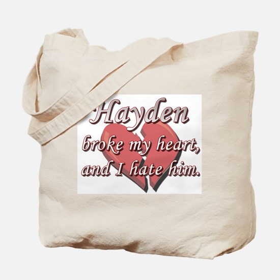 Hayden broke my heart and I hate him Tote Bag