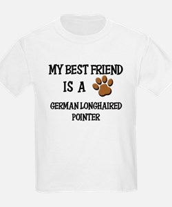 My best friend is a GERMAN LONGHAIRED POINTER T-Shirt