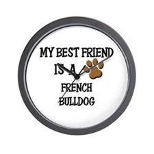 My best friend is a FRENCH BULLDOG Wall Clock