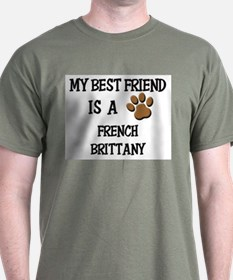 My best friend is a FRENCH BRITTANY T-Shirt