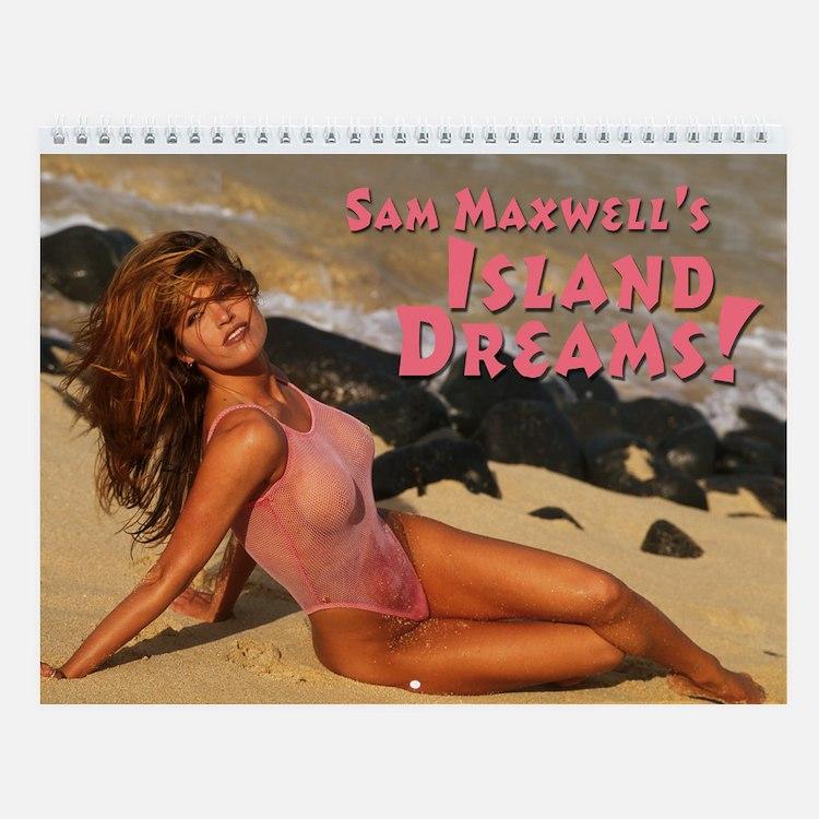 "Sam Maxwell's ""Island Dreams"" Wall Calendar!"