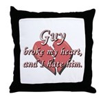 Guy broke my heart and I hate him Throw Pillow