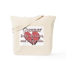Gunnar broke my heart and I hate him Tote Bag