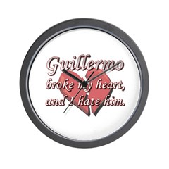 Guillermo broke my heart and I hate him Wall Clock