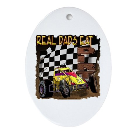 """""""Real Dads Eat Dirt!"""" Oval Ornament"""