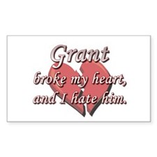 Grant broke my heart and I hate him Decal
