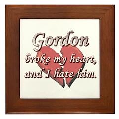Gordon broke my heart and I hate him Framed Tile