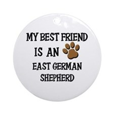 My best friend is an EAST GERMAN SHEPHERD Ornament
