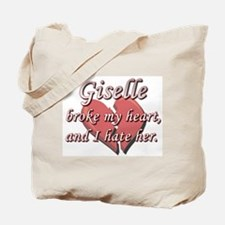 Giselle broke my heart and I hate her Tote Bag