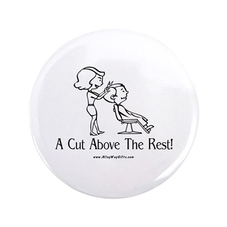 """Cut Above (hairstylist) 3.5"""" Button (100 pack)"""