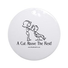 Cut Above (hairstylist) Ornament (Round)