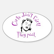 Girls don't fart Oval Decal