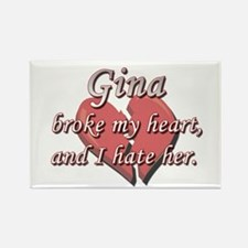 Gina broke my heart and I hate her Rectangle Magne