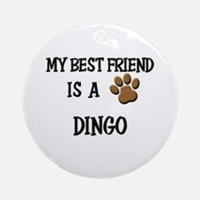 My best friend is a DINGO Ornament (Round)