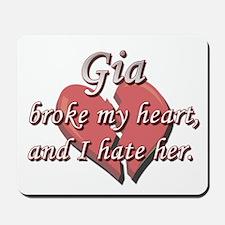 Gia broke my heart and I hate her Mousepad