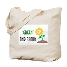 """""""Green and Proud"""" Tote Bag"""