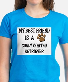 My best friend is a CURLY COATED RETRIEVER Tee