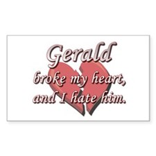 Gerald broke my heart and I hate him Decal