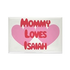 Mommy Loves Isaiah Rectangle Magnet