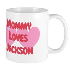 Mommy Loves Jackson Mug