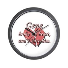 Gene broke my heart and I hate him Wall Clock
