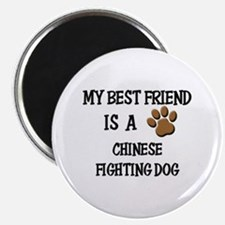 """My best friend is a CHINESE FIGHTING DOG 2.25"""" Mag"""
