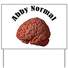 Abby Normal Yard Sign