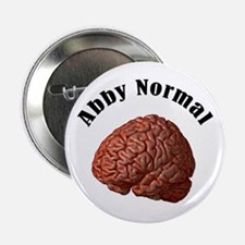"Abby Normal 2.25"" Button"