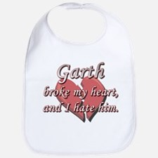 Garth broke my heart and I hate him Bib