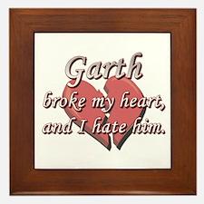 Garth broke my heart and I hate him Framed Tile