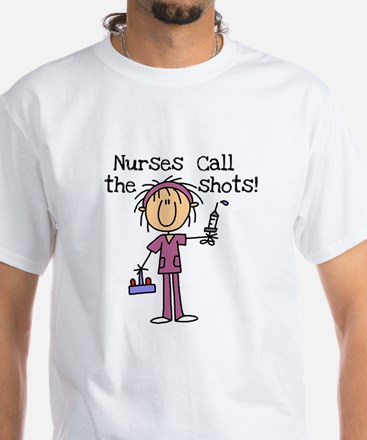 Nurses Call the Shots White T-Shirt