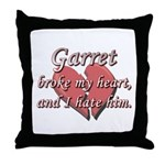 Garret broke my heart and I hate him Throw Pillow