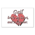 Gail broke my heart and I hate her Sticker (Rectan