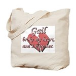 Gail broke my heart and I hate her Tote Bag