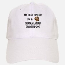 My best friend is a CENTRAL ASIAN SHEPHERD DOG Baseball Baseball Cap