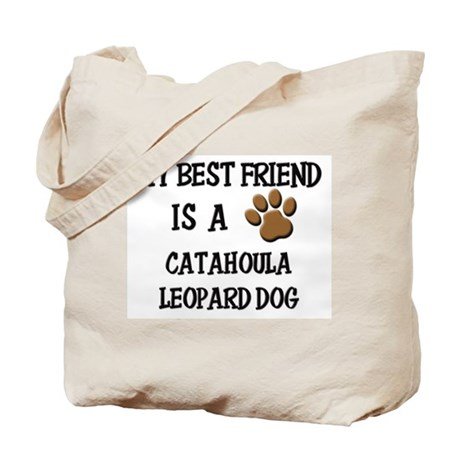 My best friend is a CATAHOULA LEOPARD DOG Tote Bag