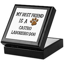 My best friend is a CASTRO LABOREIRO DOG Keepsake