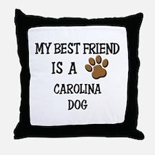 My best friend is a CAROLINA DOG Throw Pillow