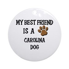 My best friend is a CAROLINA DOG Ornament (Round)