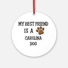My best friend is a CAROLINA DOG Ornament (Round)