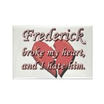 Frederick broke my heart and I hate him Rectangle