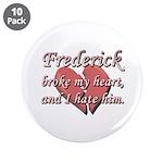 Frederick broke my heart and I hate him 3.5